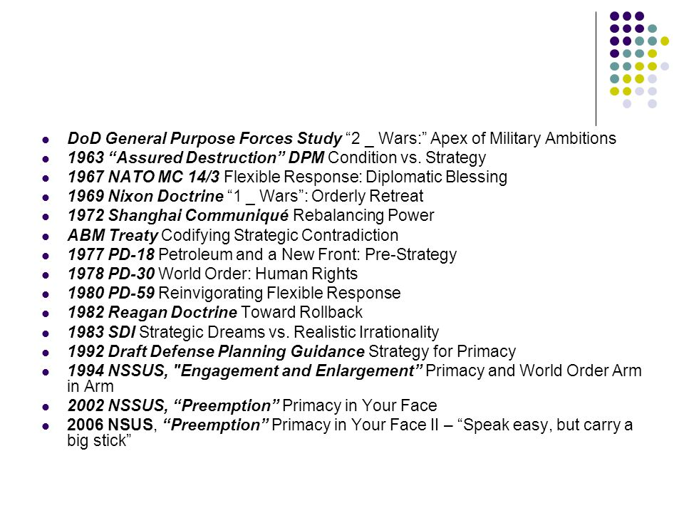 DoD General Purpose Forces Study 2 _ Wars: Apex of Military Ambitions 1963 Assured Destruction DPM Condition vs.
