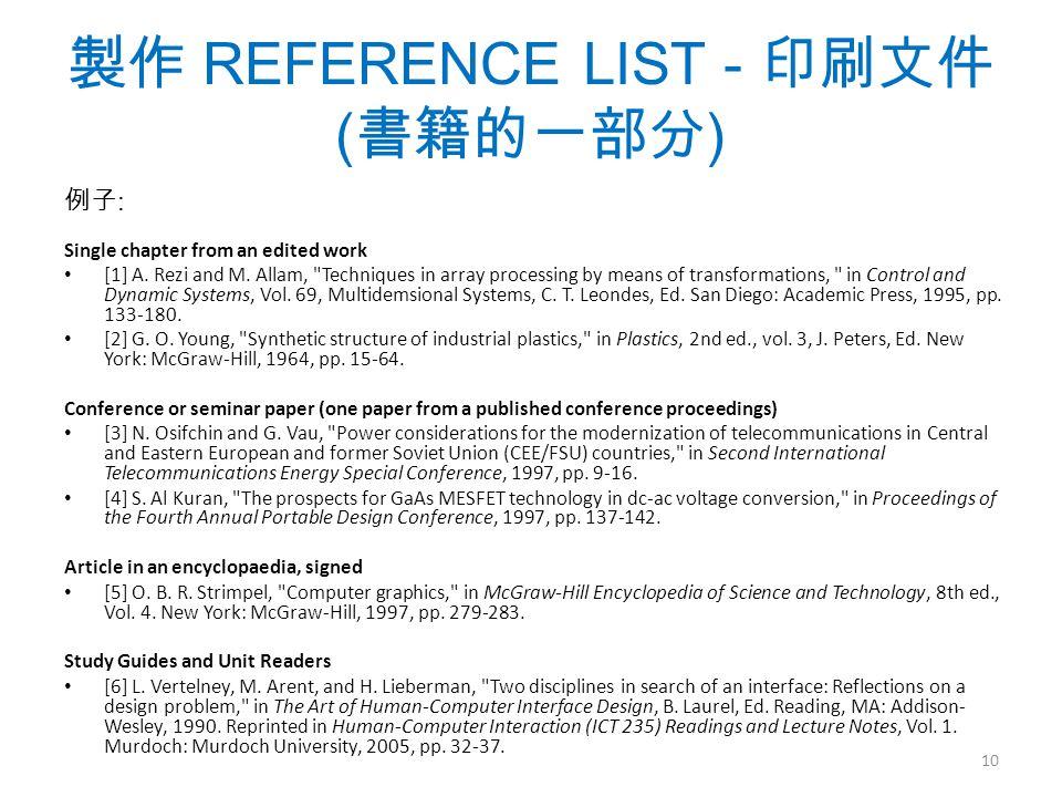 製作 REFERENCE LIST - 印刷文件 ( 書籍的一部分 ) 例子 : Single chapter from an edited work [1] A.