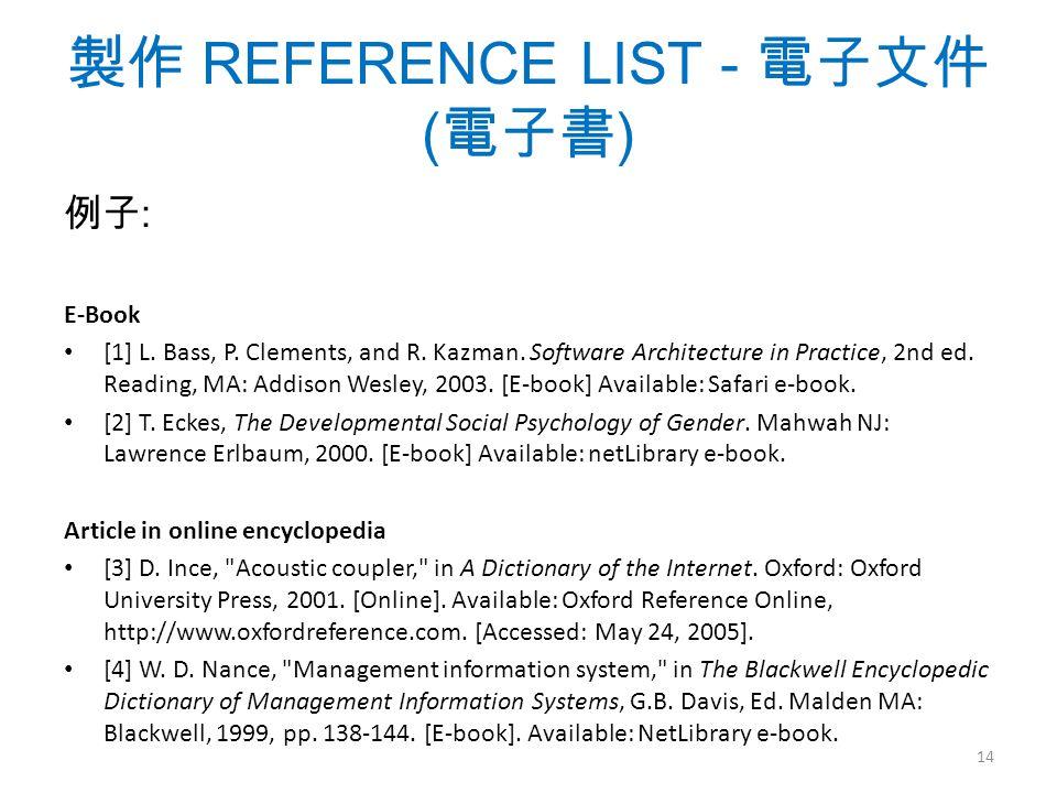 製作 REFERENCE LIST - 電子文件 ( 電子書 ) 例子 : E-Book [1] L.