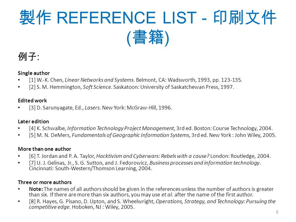 製作 REFERENCE LIST - 印刷文件 ( 書籍 ) 例子 : Single author [1] W.-K.