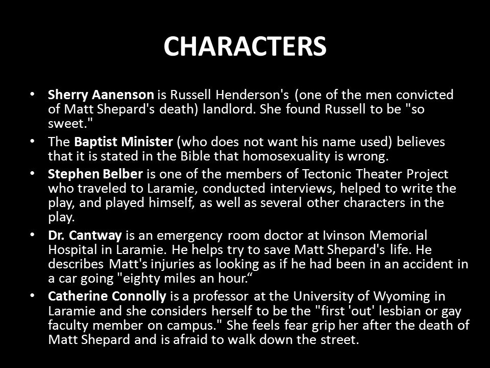 CHARACTERS Sherry Aanenson is Russell Henderson s (one of the men convicted of Matt Shepard s death) landlord.