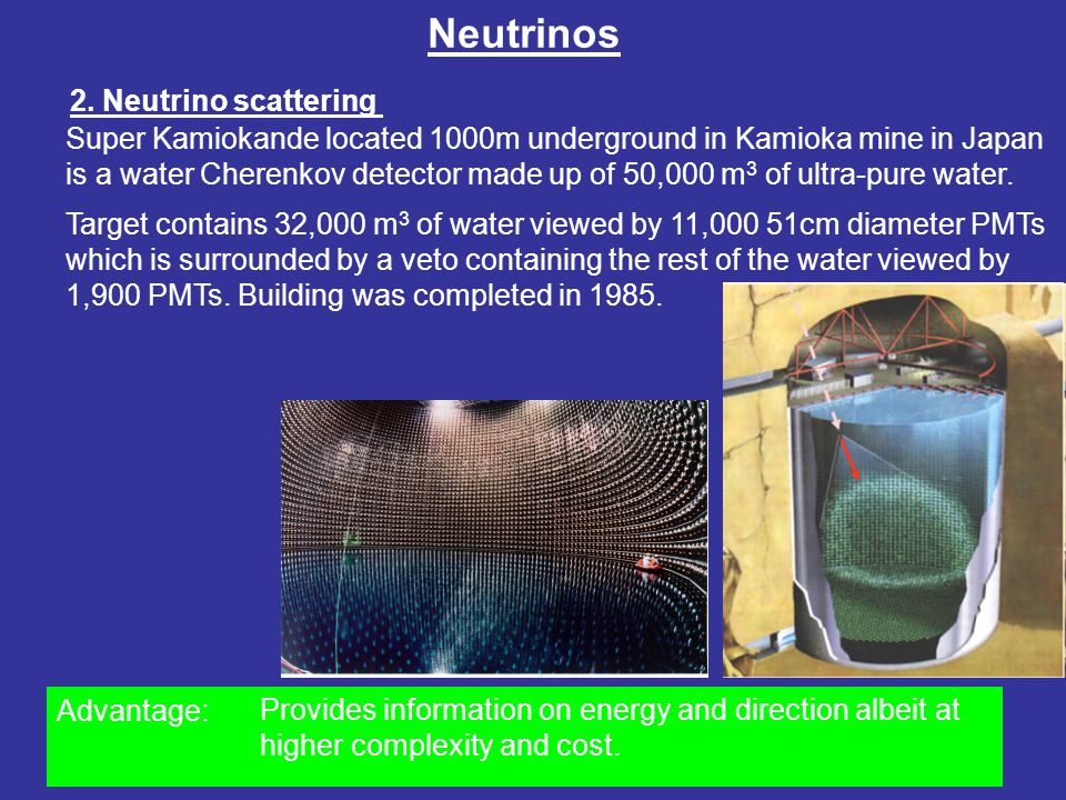 Neutrinos Sudbury Neutrino Observatory (SNO) Because SNO uses heavy water, it is able to detect not only electron- neutrinos through the scattering interaction (which Super- Kamiokande relies on), but also the other neutrino flavours through different interaction processes, namely: 3.