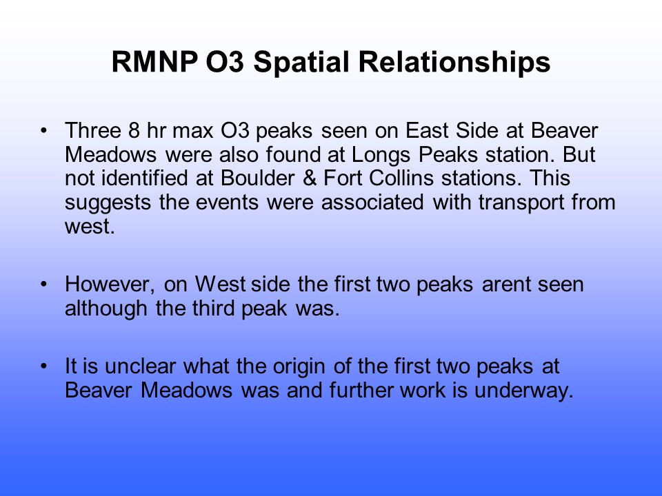 RMNP O3 Spatial Relationships Three 8 hr max O3 peaks seen on East Side at Beaver Meadows were also found at Longs Peaks station.