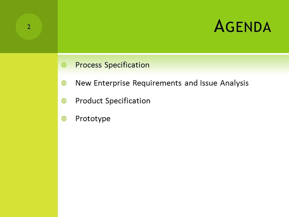 A GENDA  Process Specification  New Enterprise Requirements and Issue Analysis  Product Specification  Prototype 2