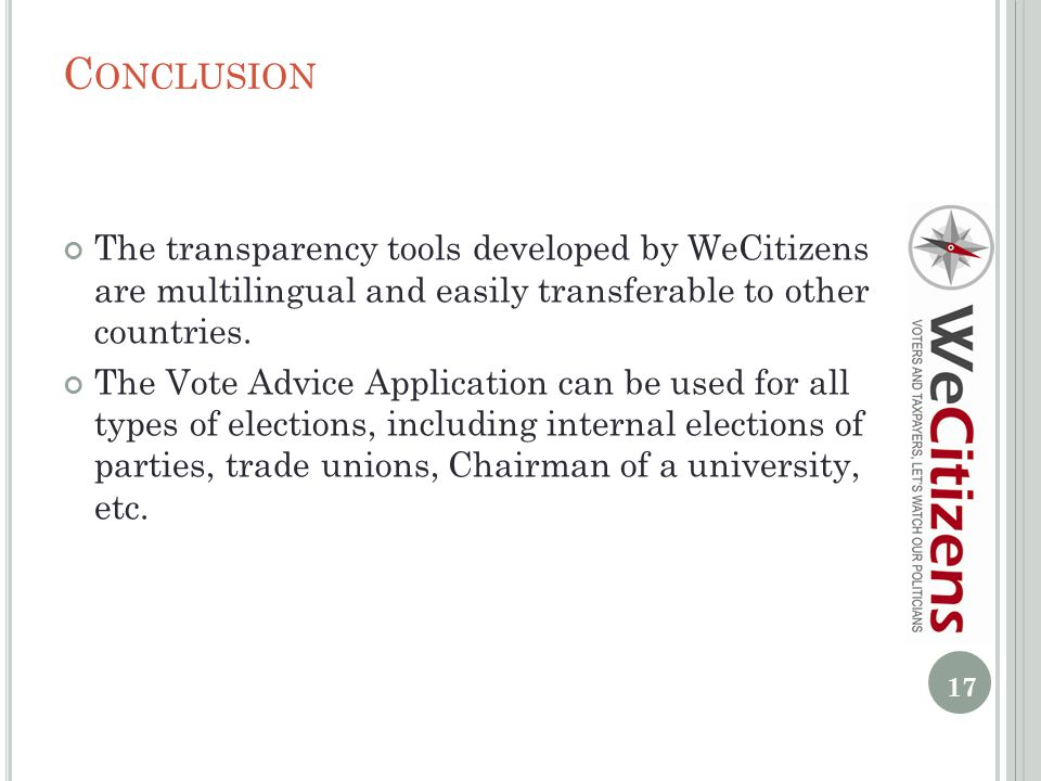 C ONCLUSION The transparency tools developed by WeCitizens are multilingual and easily transferable to other countries.