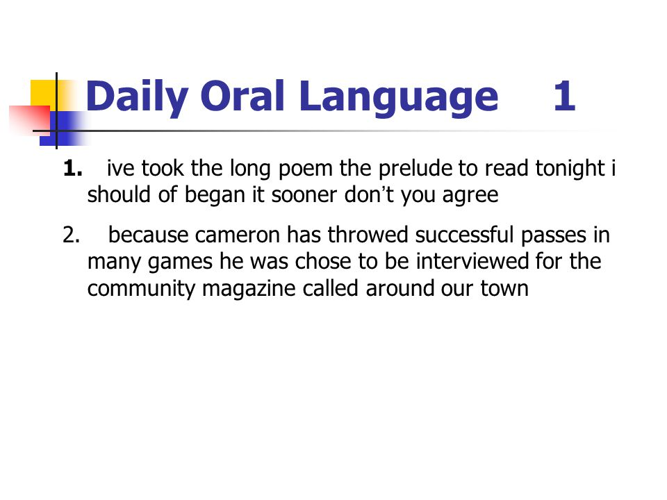 Daily Oral Language1 1.