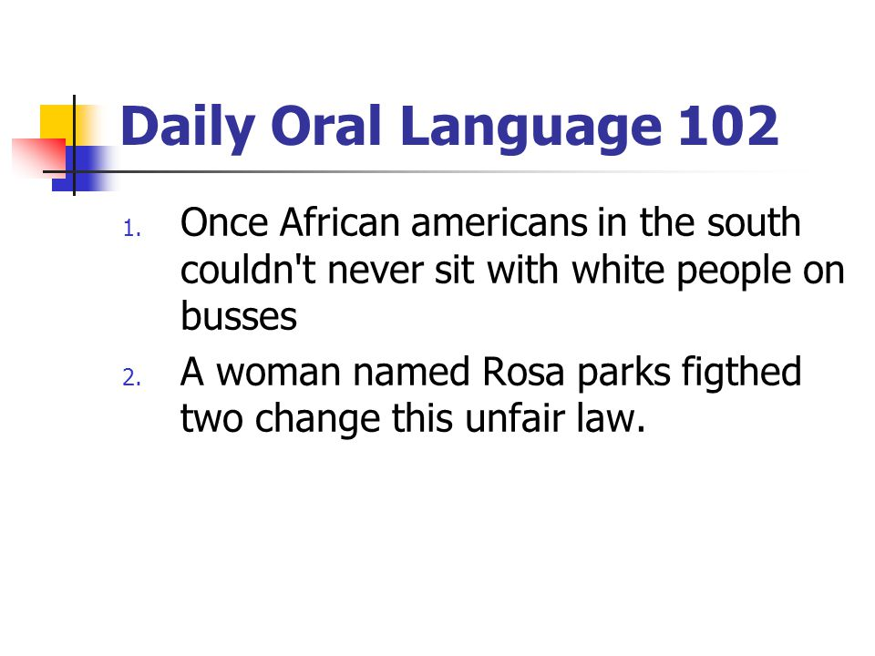 Daily Oral Language 102 1.