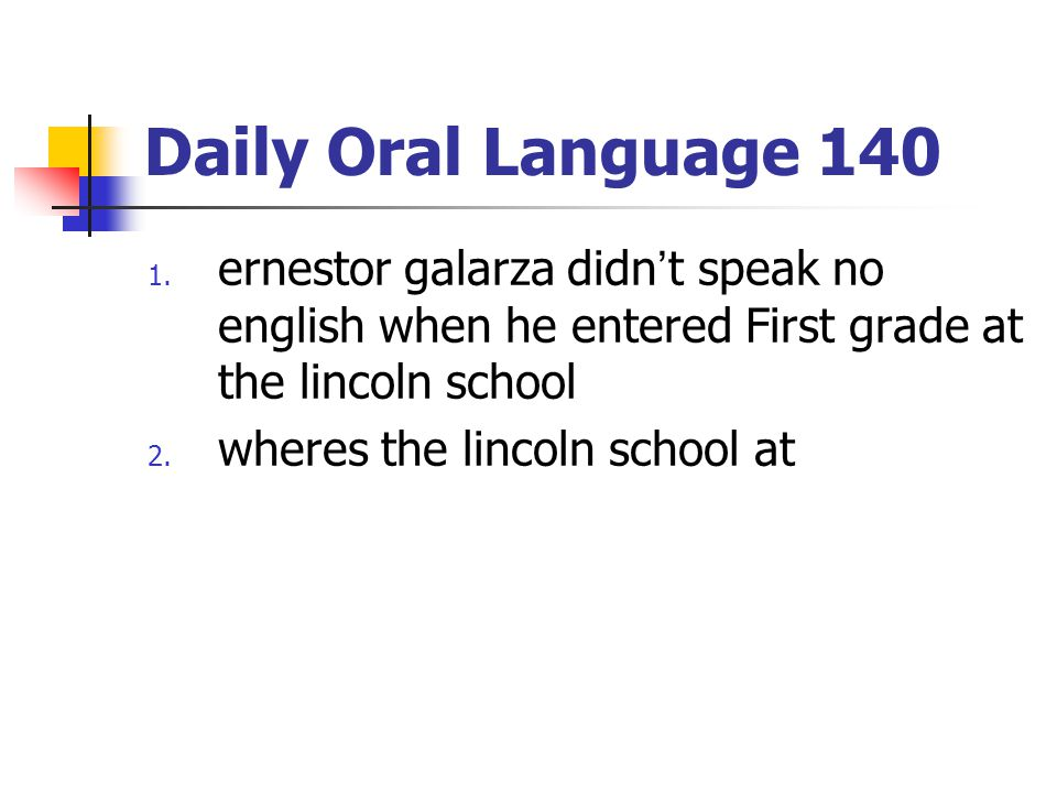 Daily Oral Language 140 1.