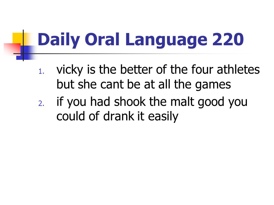 Daily Oral Language 220 1.