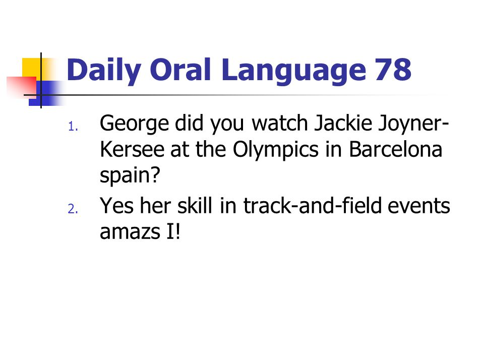Daily Oral Language 78 1.