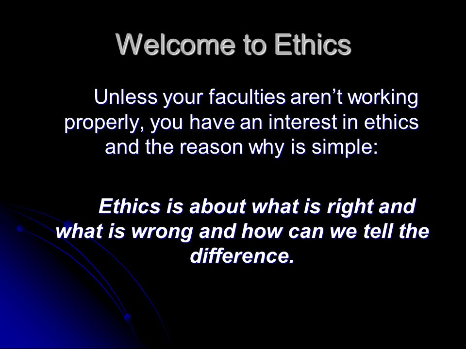 Virtue Ethics: What kind of person should I be.