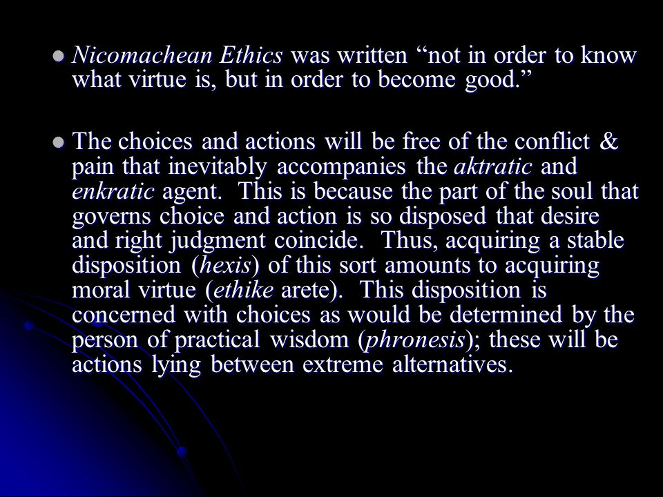 an analysis of attaining happiness in nicomachean ethics by aristotle In aristotle's nicomachean ethics, he expresses his opinions on the basis of thought through eudaimonia and arete eudaimonia is the goal of human conduct, or telos in greek in english, eudaimonia translates into happiness, but aristotle uses it as a well being through prospering and flourishing.