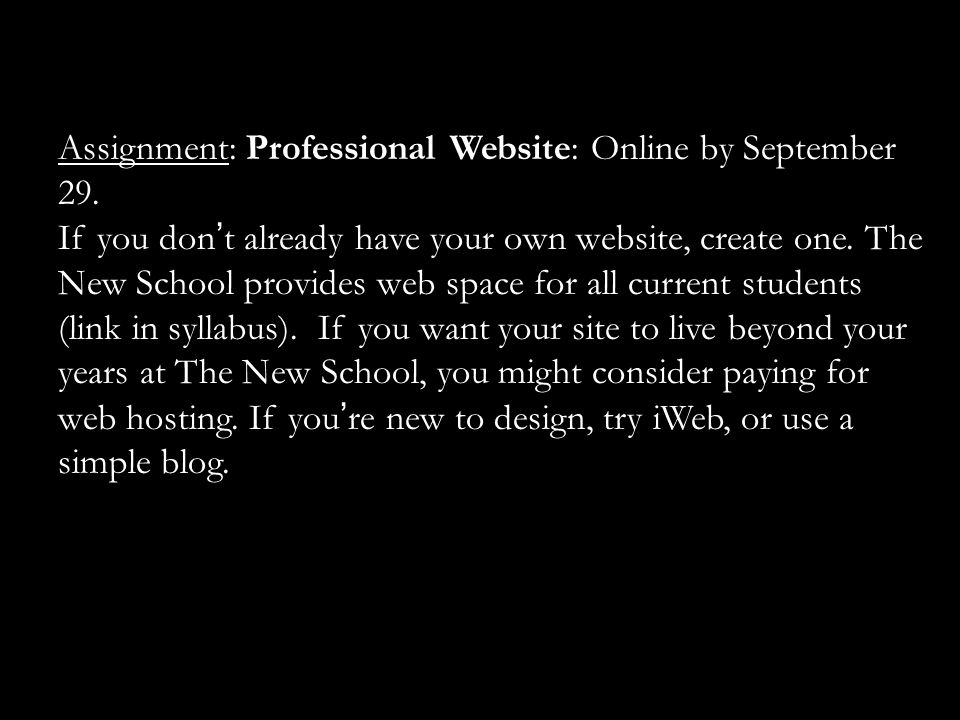 Assignment: Professional Website: Online by September 29.