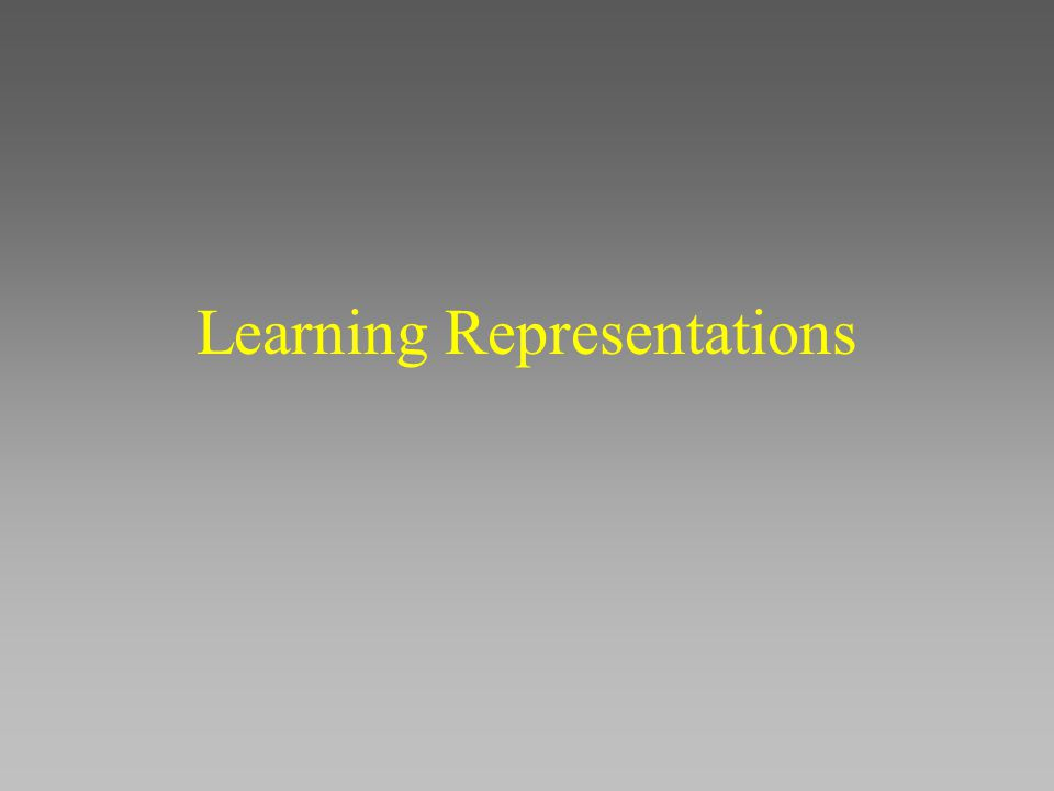 Learning Representations