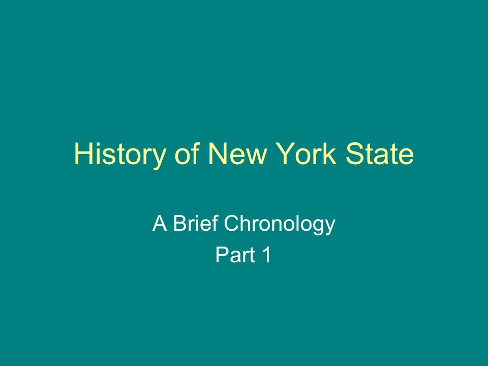 History of New York State A Brief Chronology Part 1