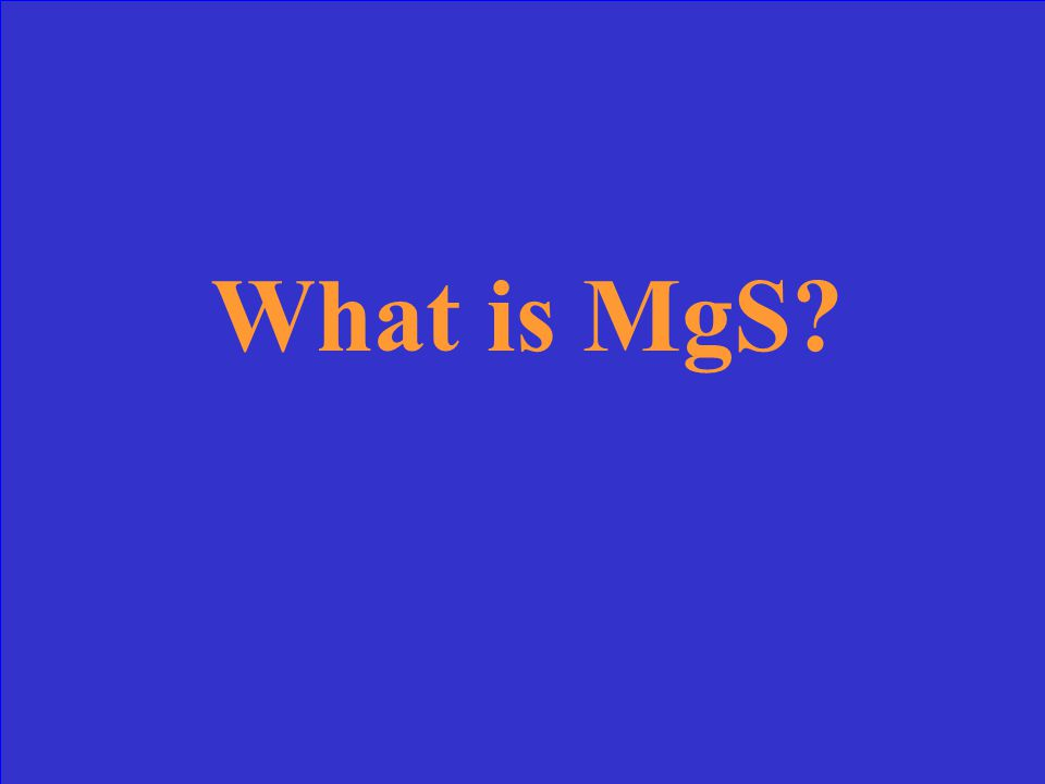 Write the formula for Magnesium + Sulfur.