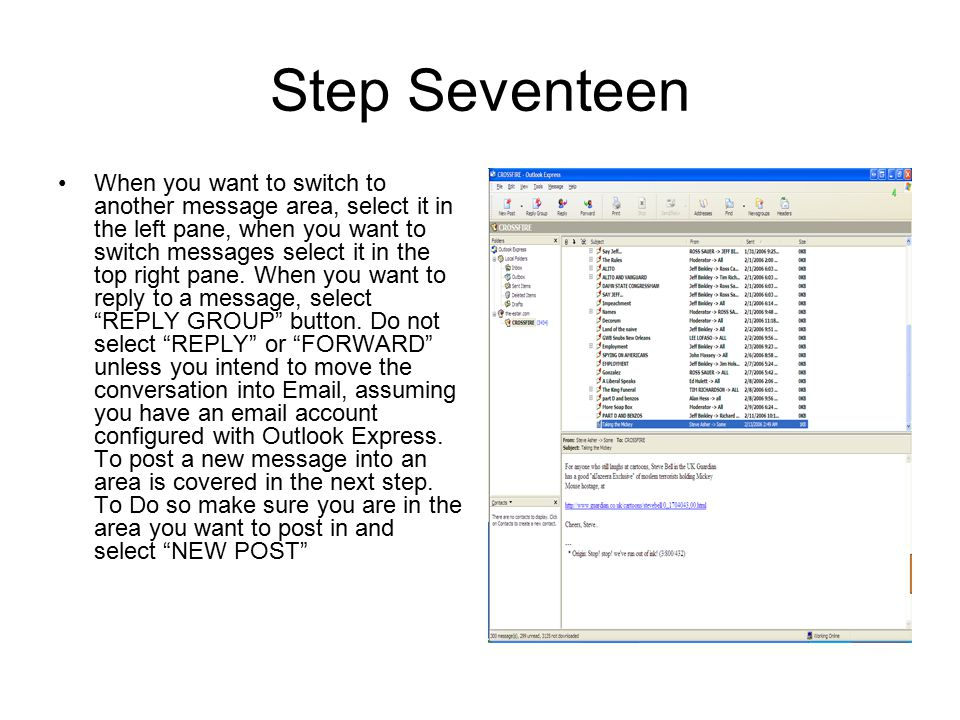 Step Seventeen When you want to switch to another message area, select it in the left pane, when you want to switch messages select it in the top right pane.
