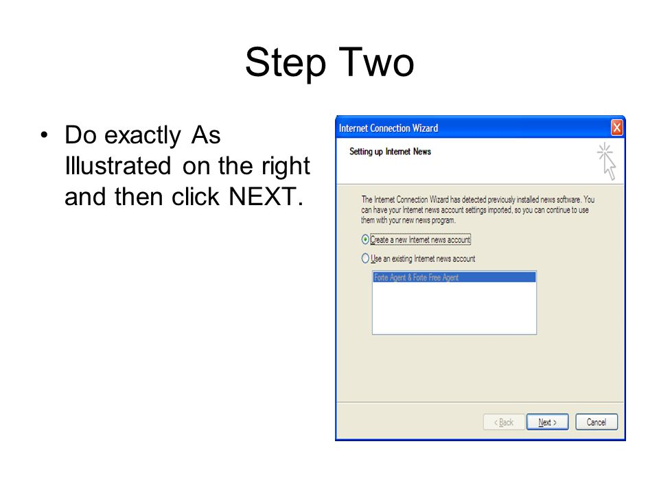 Step Two Do exactly As Illustrated on the right and then click NEXT.