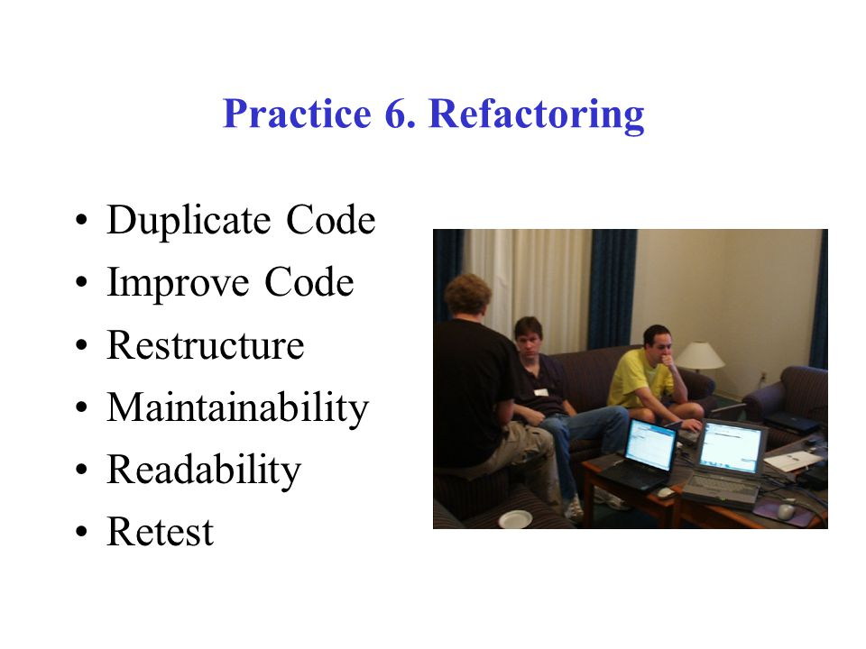 Practice 6. Refactoring Duplicate Code Improve Code Restructure Maintainability Readability Retest