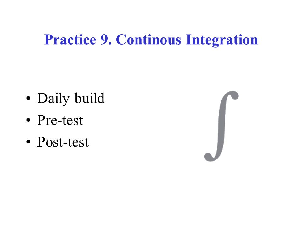 Practice 9. Continous Integration Daily build Pre-test Post-test