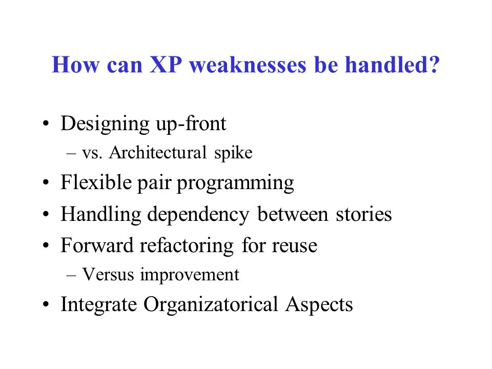 How can XP weaknesses be handled. Designing up-front –vs.