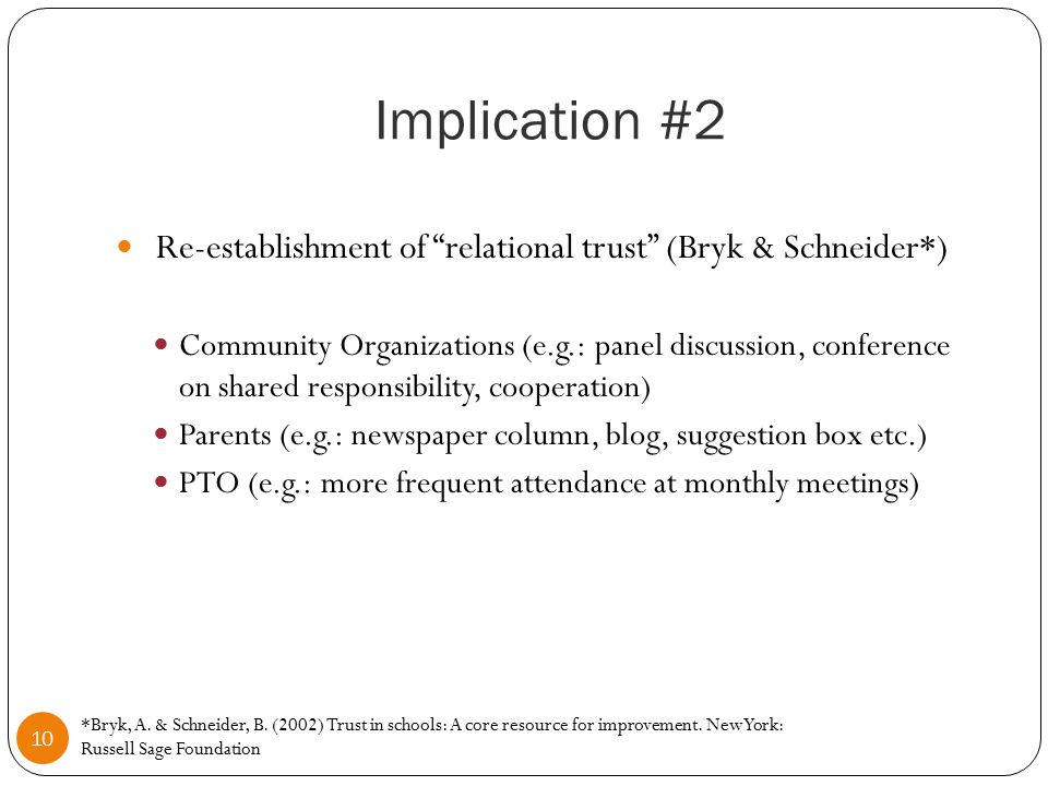 Implication #3 11 More transparent structure of family/community engagement Comer model – a compelling, well-researched structural model (Appx6) Basic structure: three-level system of interconnected teams involving teachers, parents and administrators HPS piecemeal elements (e.g.: future SGCs, PTO, FRA) Guiding principals: no fault principle, consensus decision-making, collaboration