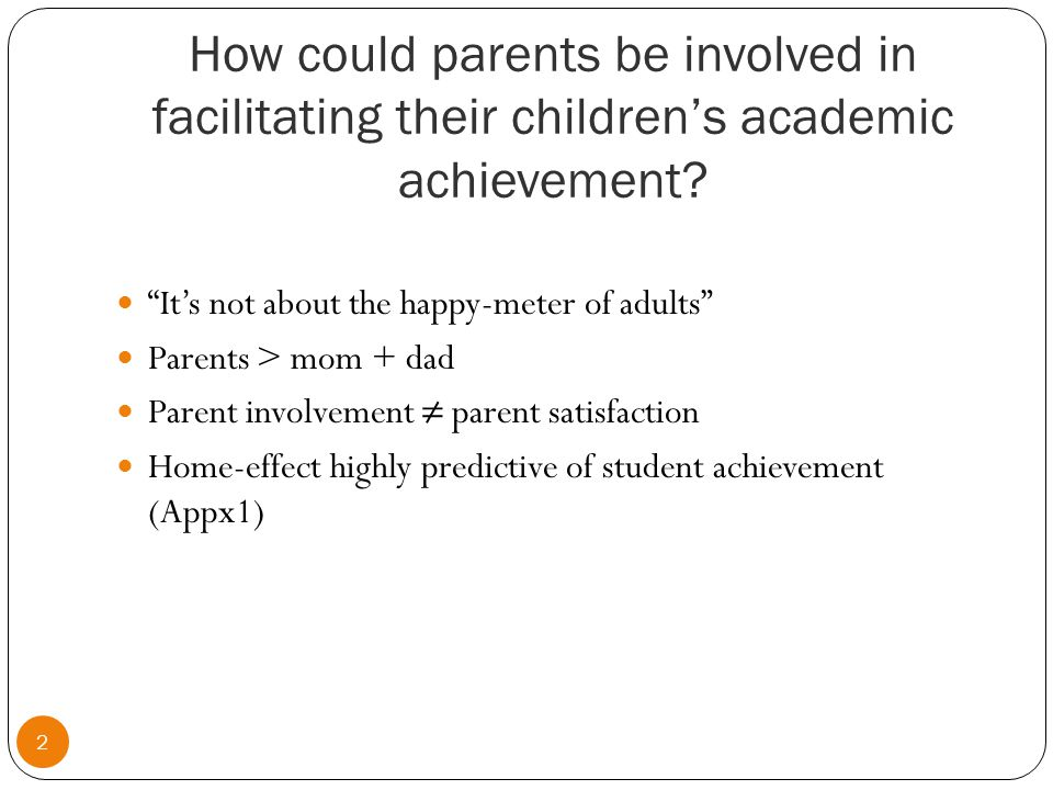 How could parents be involved in facilitating their children's academic achievement.