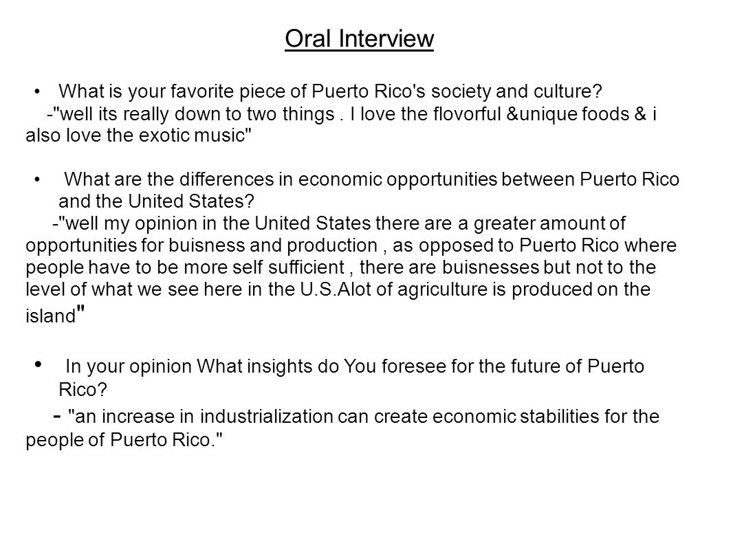 Oral Interview What is your favorite piece of Puerto Rico s society and culture.