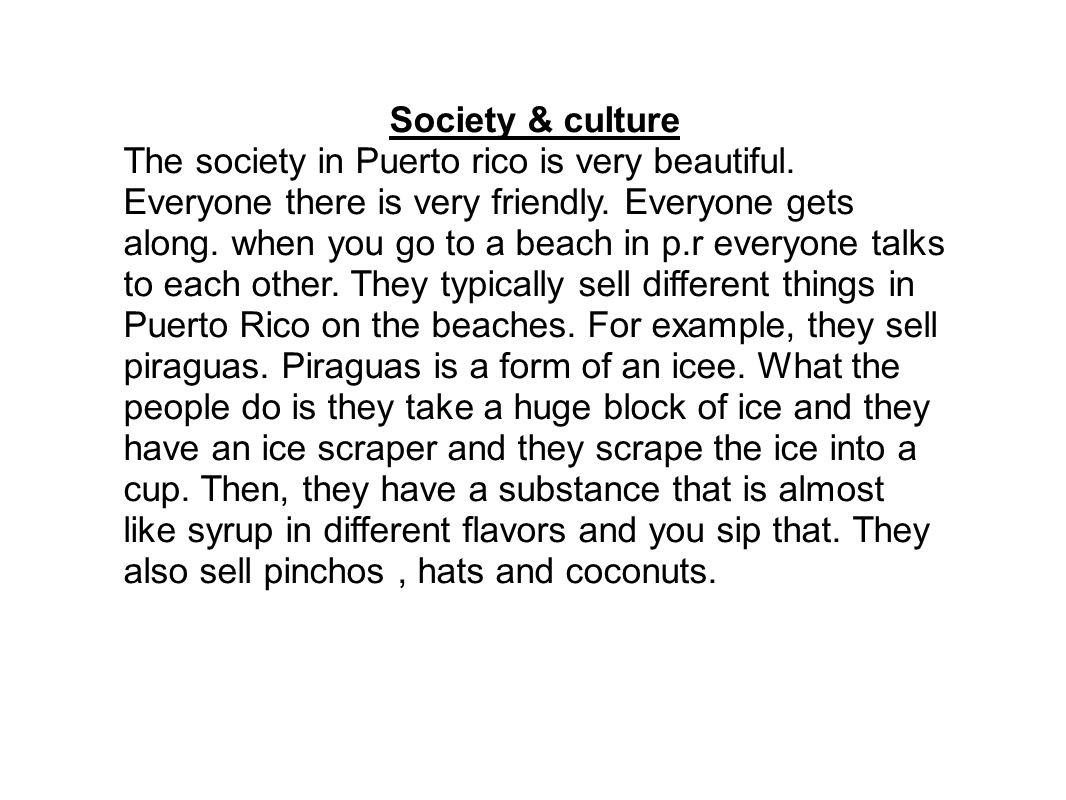 Society & culture The society in Puerto rico is very beautiful.