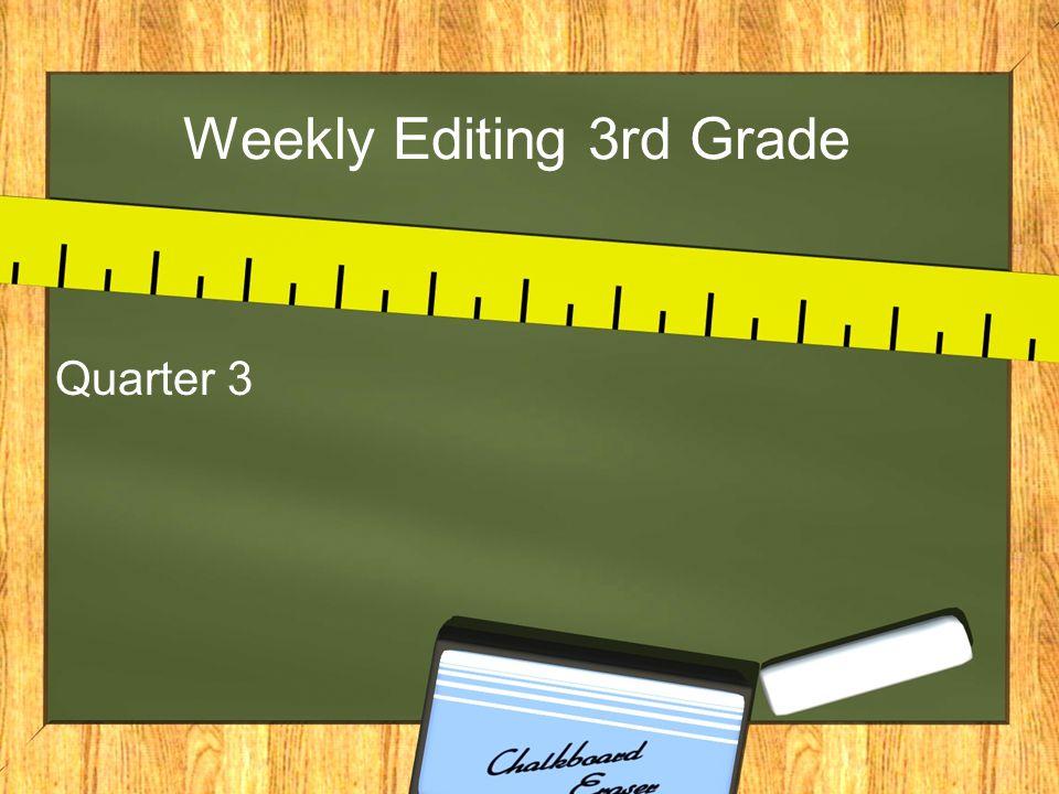 Weekly Editing 3rd Grade Quarter 3