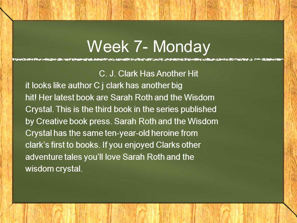 Week 7- Monday C. J. Clark Has Another Hit it looks like author C j clark has another big hit.
