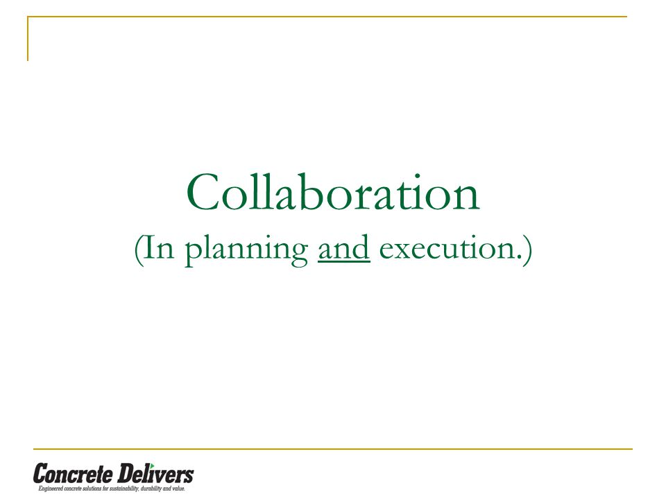 Collaboration (In planning and execution.)