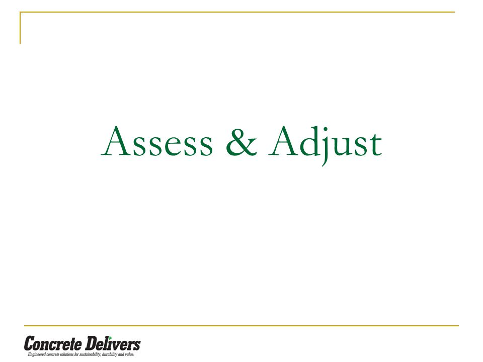 Assess & Adjust