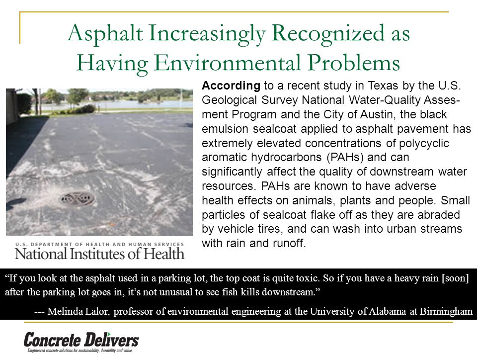 Asphalt Increasingly Recognized as Having Environmental Problems According to a recent study in Texas by the U.S.