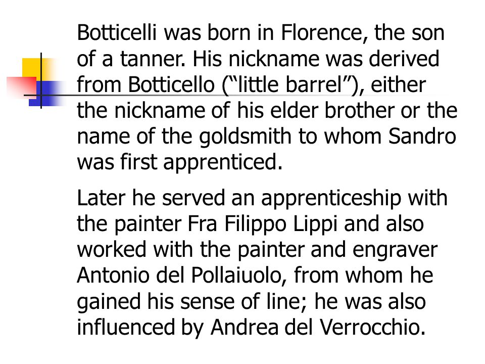 Botticelli was born in Florence, the son of a tanner.