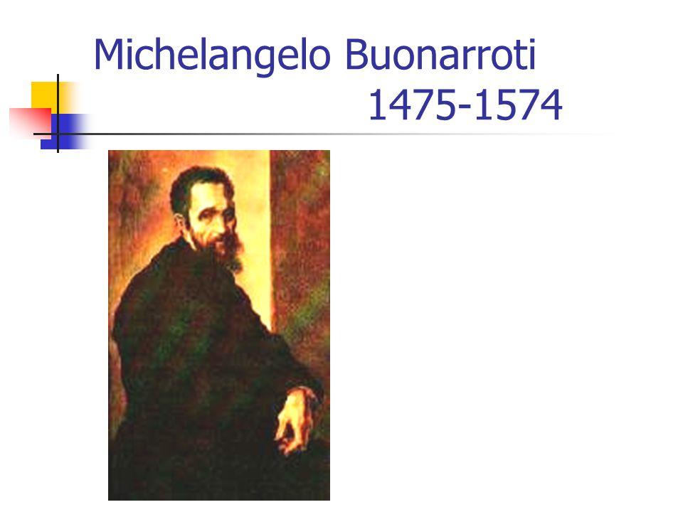 Michelangelo Buonarroti 1475-1574