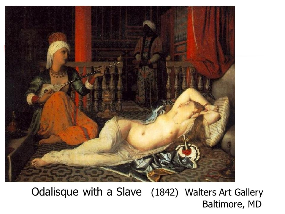 Odalisque with a Slave (1842) Walters Art Gallery Baltimore, MD