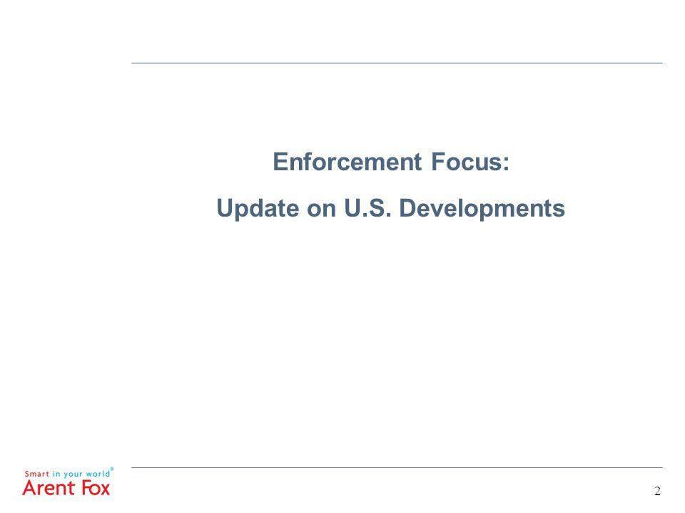 2 Enforcement Focus: Update on U.S. Developments