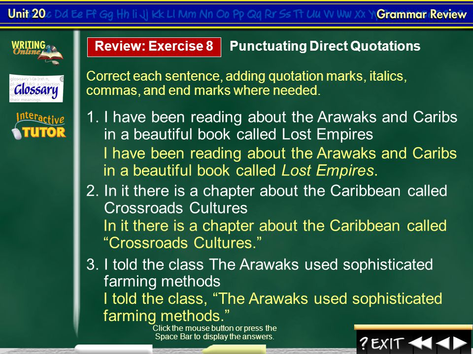 Grammar Review 16 Correct each sentence, adding commas and end marks where needed. Click the mouse button or press the Space Bar to display the answer