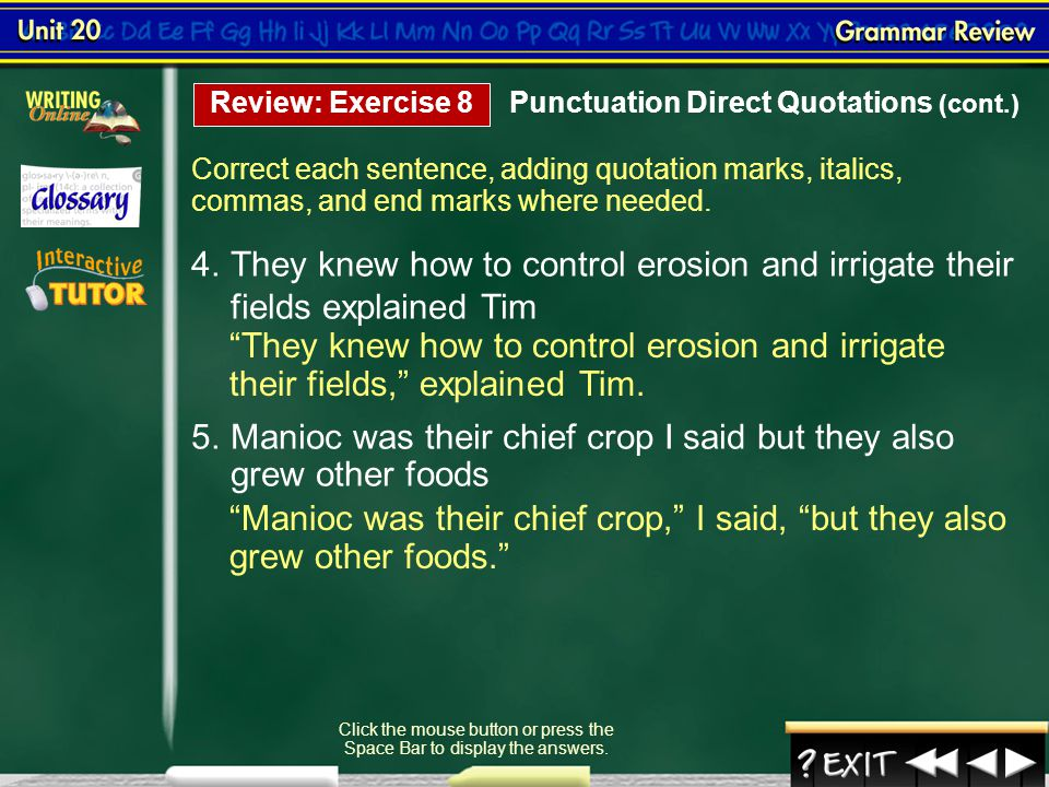 Grammar Review 17 Correct each sentence, adding quotation marks, italics, commas, and end marks where needed. Click the mouse button or press the Spac