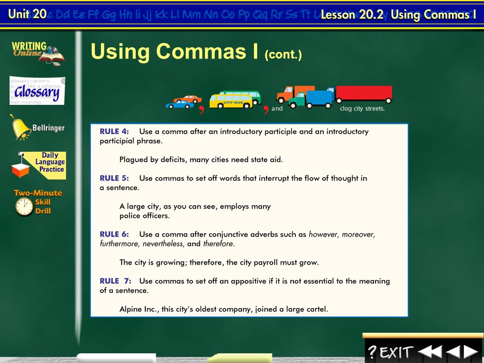 Lesson 2-3 Using Commas I (cont.) Continued on the next slide