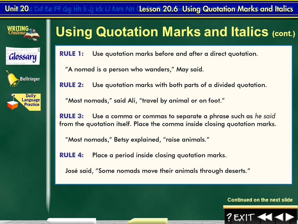 Lesson 6-2 Quotation marks enclose a person's exact words, as well as the titles of some works. Italic type–a special slanted type that is used in pri