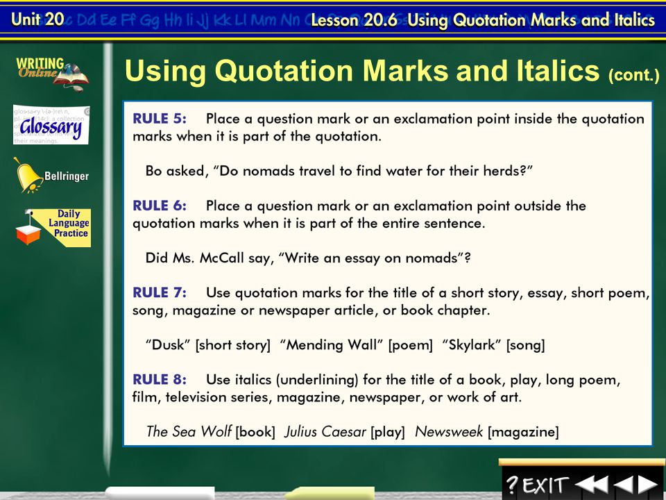 Lesson 6-3 Using Quotation Marks and Italics (cont.) Continued on the next slide