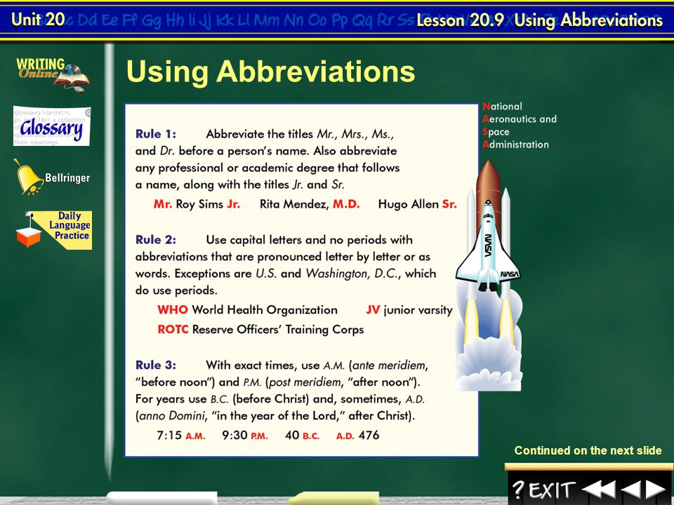 To learn about the correct use of abbreviations  Lesson 9-1 Click the mouse button or press the Space Bar to display the information. To employ abbre