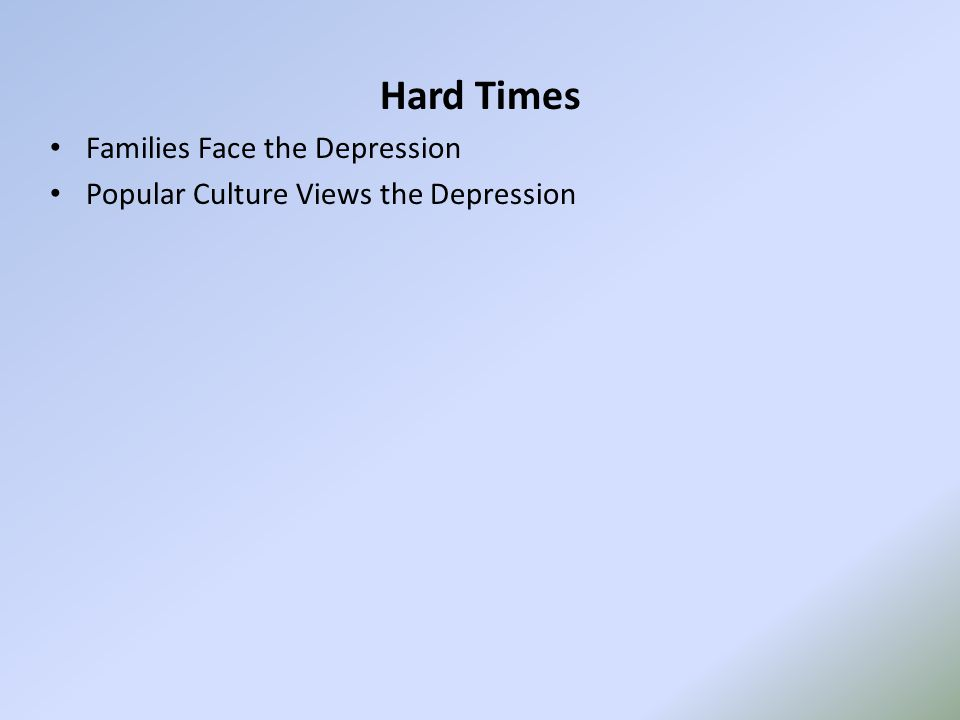 Hard Times Families Face the Depression Popular Culture Views the Depression