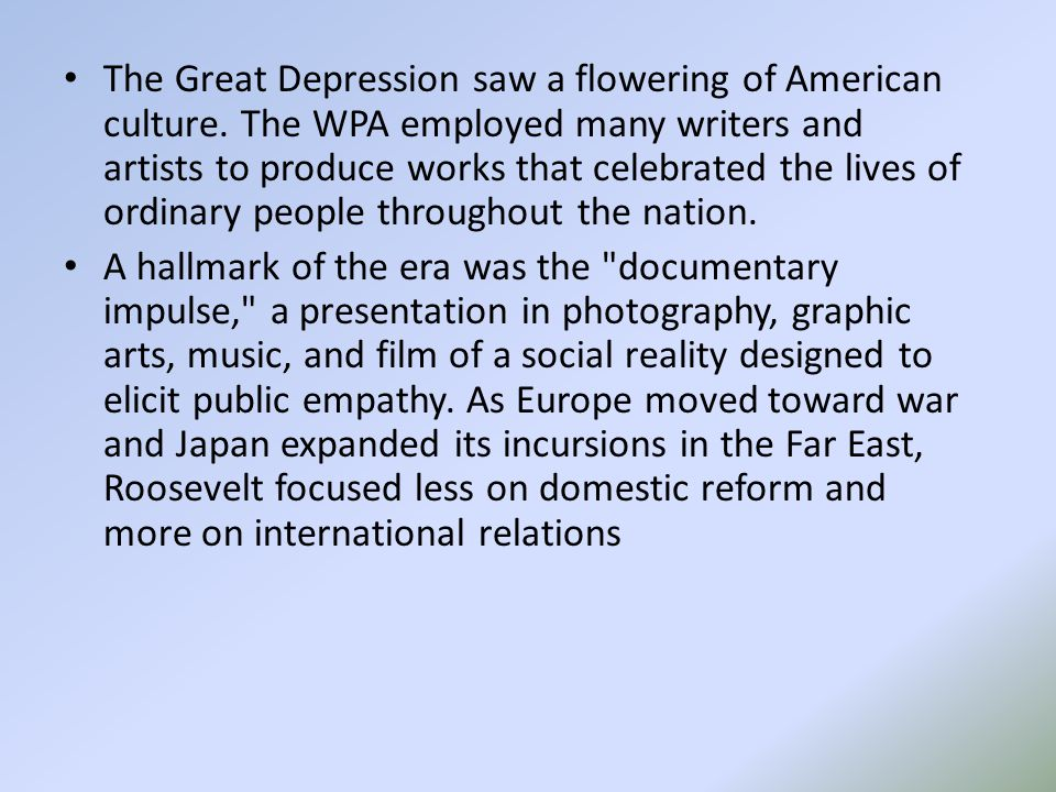 The Great Depression saw a flowering of American culture.