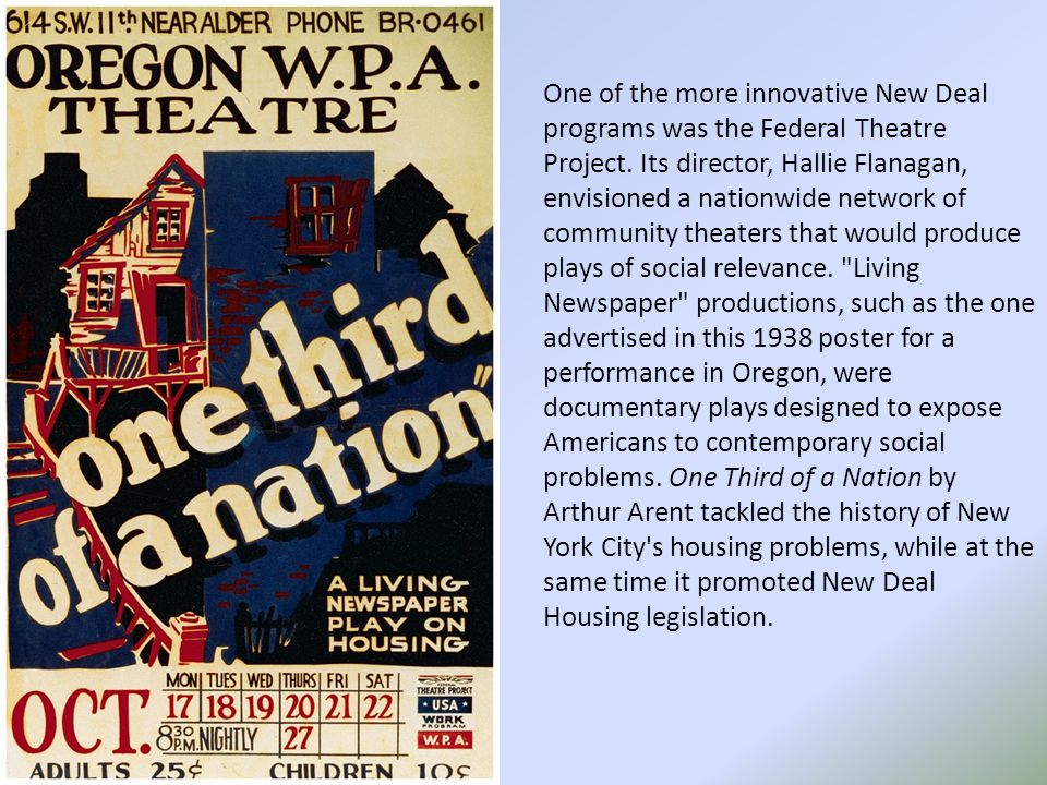 One of the more innovative New Deal programs was the Federal Theatre Project.