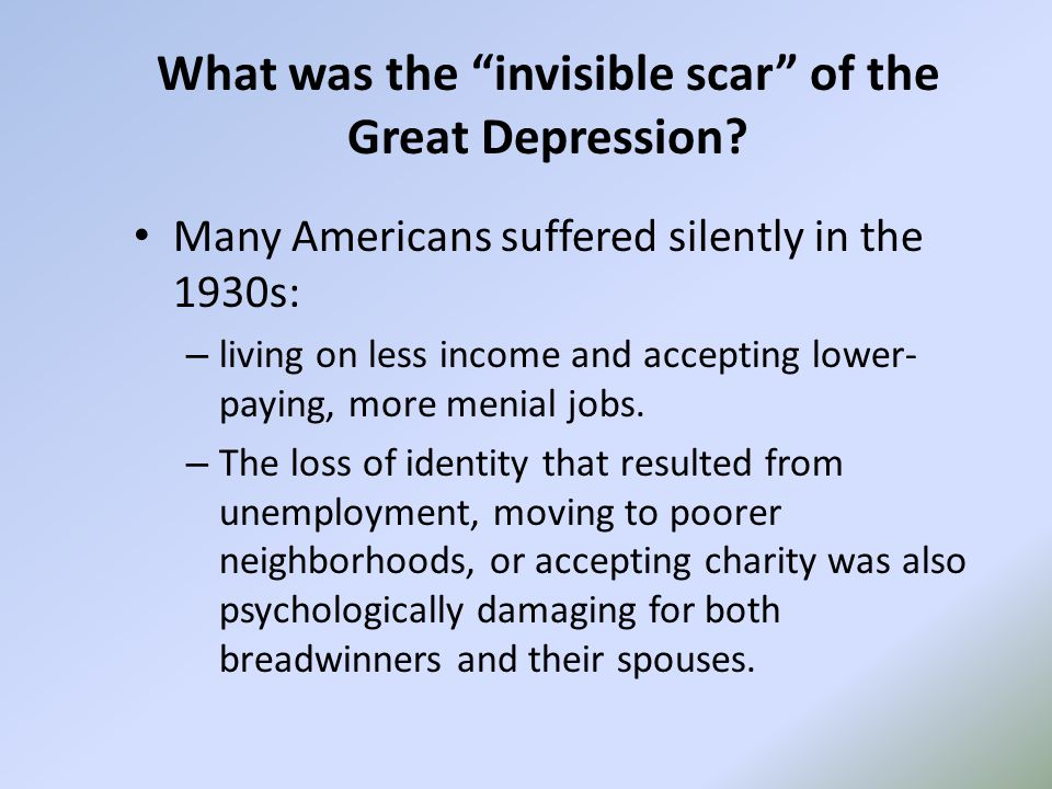 Sociologists who studied family life during the 1930s found that the depression usually intensified existing behavior.