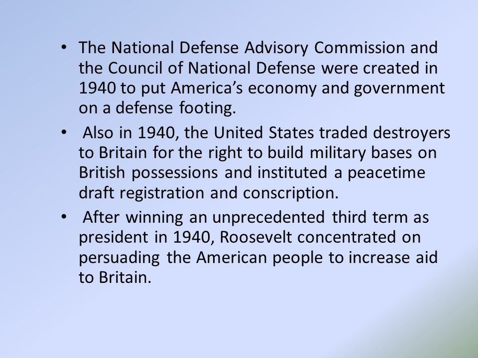 The National Defense Advisory Commission and the Council of National Defense were created in 1940 to put America's economy and government on a defense footing.