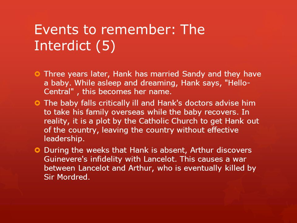 Events to remember: The Interdict (5)  Three years later, Hank has married Sandy and they have a baby. While asleep and dreaming, Hank says,